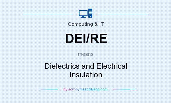 What does DEI/RE mean? It stands for Dielectrics and Electrical Insulation