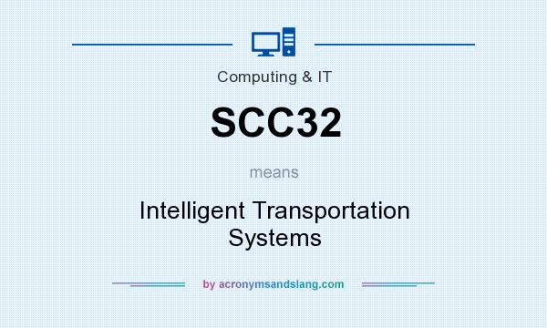 What does SCC32 mean? It stands for Intelligent Transportation Systems