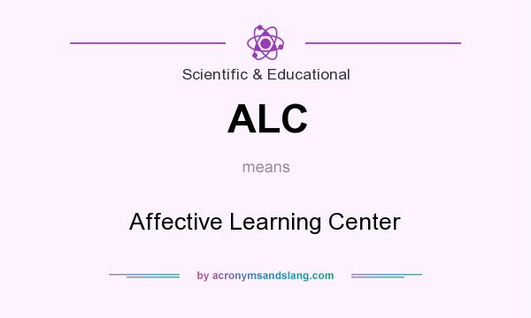 What does ALC mean? It stands for Affective Learning Center