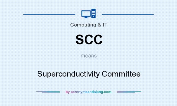 What does SCC mean? It stands for Superconductivity Committee