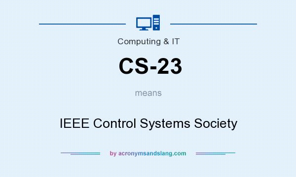 What does CS-23 mean? It stands for IEEE Control Systems Society
