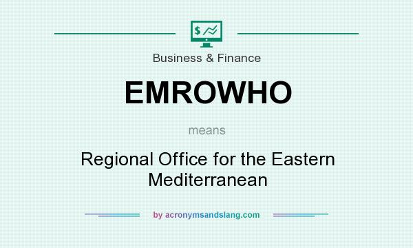 What does EMROWHO mean? It stands for Regional Office for the Eastern Mediterranean