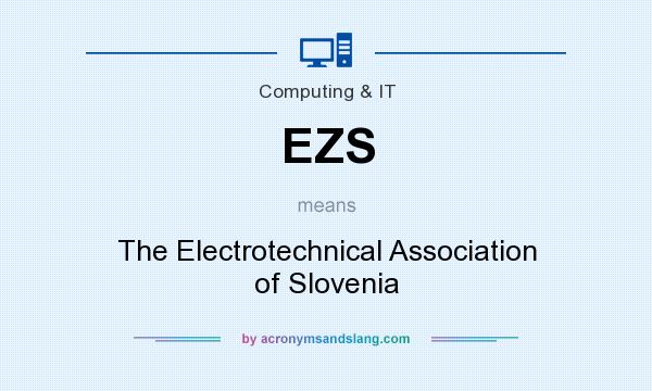 What does EZS mean? It stands for The Electrotechnical Association of Slovenia