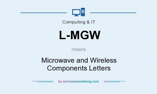 What does L-MGW mean? It stands for Microwave and Wireless Components Letters