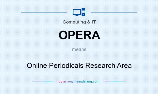 What does OPERA mean? It stands for Online Periodicals Research Area