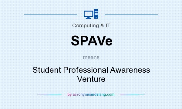 What does SPAVe mean? It stands for Student Professional Awareness Venture