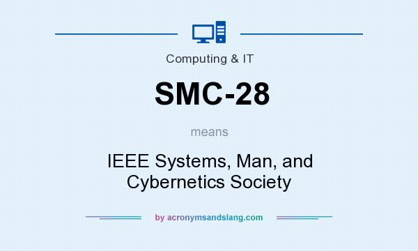 What does SMC-28 mean? It stands for IEEE Systems, Man, and Cybernetics Society