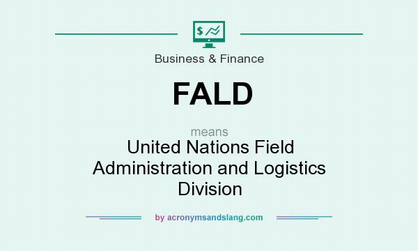 What does FALD mean? It stands for United Nations Field Administration and Logistics Division
