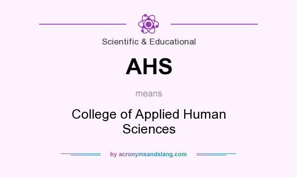 What does AHS mean? It stands for College of Applied Human Sciences