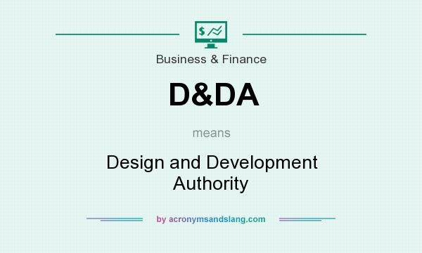 What does D&DA mean? It stands for Design and Development Authority