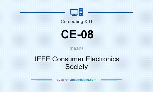 What does CE-08 mean? It stands for IEEE Consumer Electronics Society