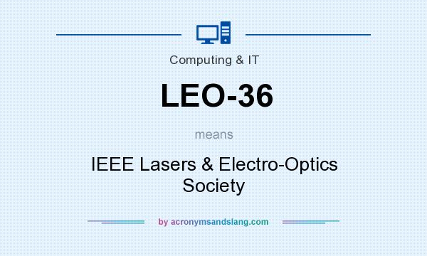 What does LEO-36 mean? It stands for IEEE Lasers & Electro-Optics Society