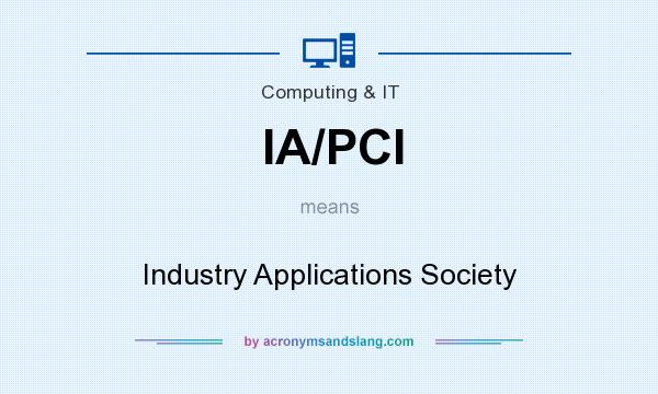 What does IA/PCI mean? It stands for Industry Applications Society