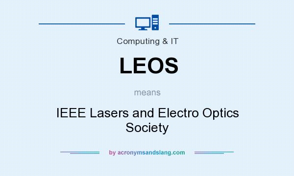 What does LEOS mean? It stands for IEEE Lasers and Electro Optics Society