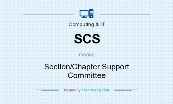 What does SCS mean? It stands for Section/Chapter Support Committee