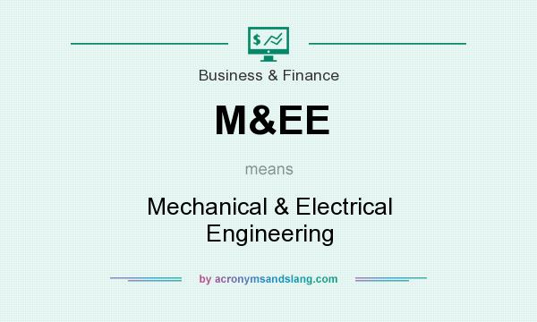 What does M&EE mean? It stands for Mechanical & Electrical Engineering