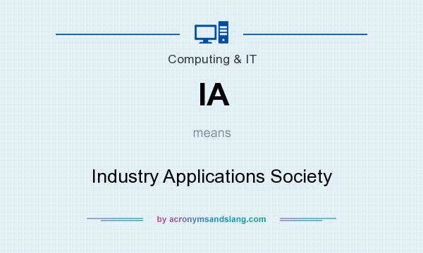 What does IA mean? It stands for Industry Applications Society
