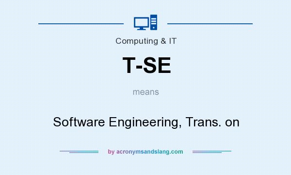 What does T-SE mean? It stands for Software Engineering, Trans. on