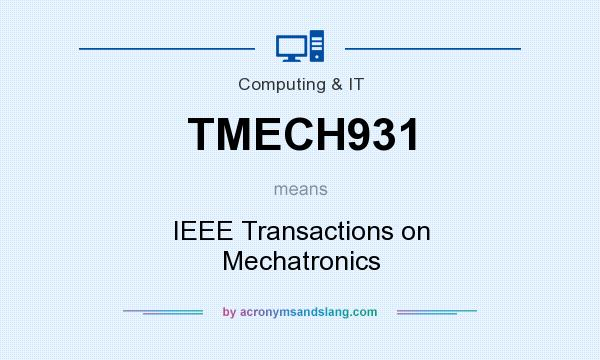 What does TMECH931 mean? It stands for IEEE Transactions on Mechatronics