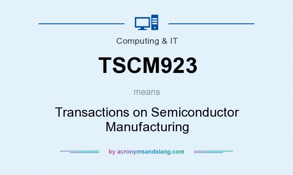 What does TSCM923 mean? It stands for Transactions on Semiconductor Manufacturing