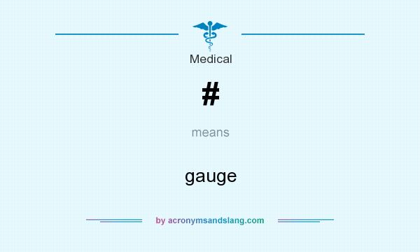 What does # mean? It stands for gauge