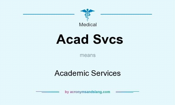 What does Acad Svcs mean? It stands for Academic Services
