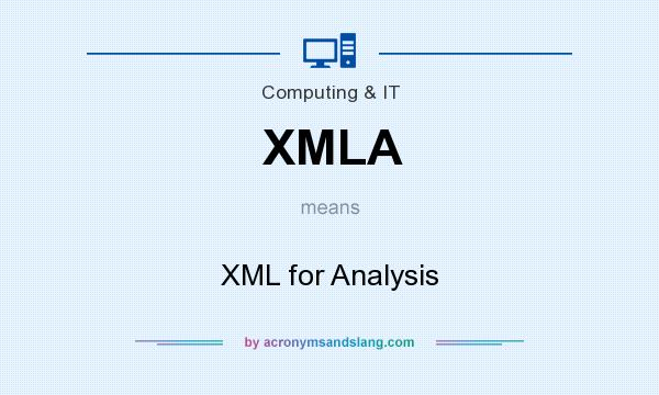 What does XMLA mean? It stands for XML for Analysis