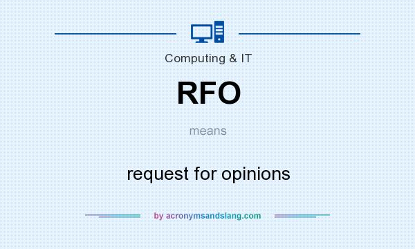 What does RFO mean? It stands for request for opinions