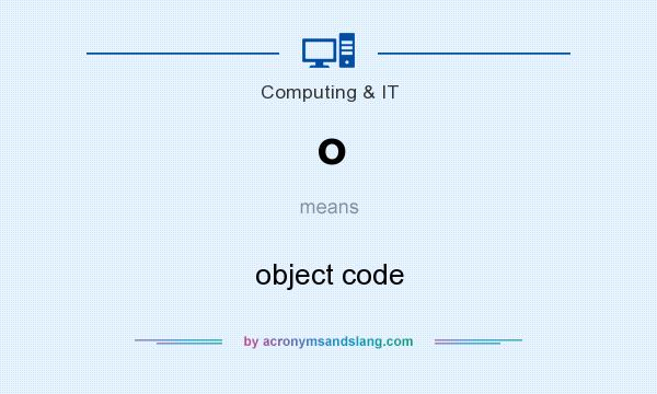 What does o mean? It stands for object code