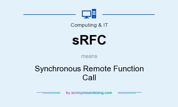 What does sRFC mean? It stands for Synchronous Remote Function Call
