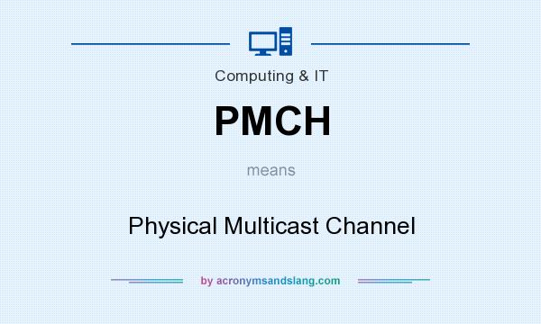 What does PMCH mean? It stands for Physical Multicast Channel