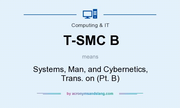 What does T-SMC B mean? It stands for Systems, Man, and Cybernetics, Trans. on (Pt. B)