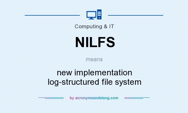 What does NILFS mean? It stands for new implementation log-structured file system
