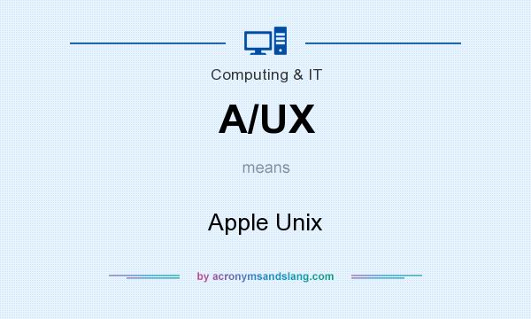 What does A/UX mean? It stands for Apple Unix