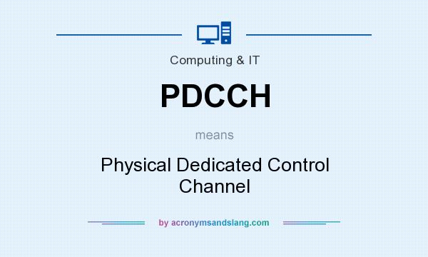 What does PDCCH mean? It stands for Physical Dedicated Control Channel