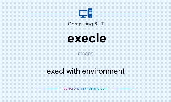 What does execle mean? It stands for execl with environment