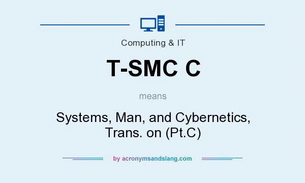 What does T-SMC C mean? It stands for Systems, Man, and Cybernetics, Trans. on (Pt.C)