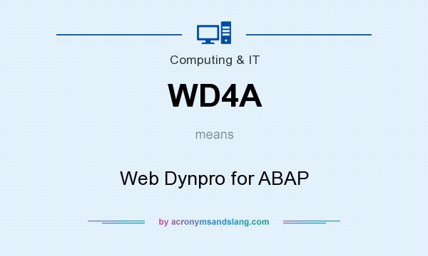 What does WD4A mean? It stands for Web Dynpro for ABAP