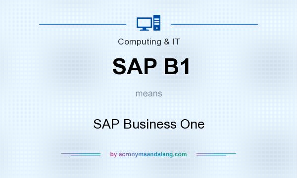What does SAP B1 mean? It stands for SAP Business One