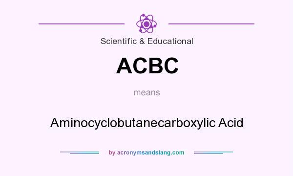 What does ACBC mean? It stands for Aminocyclobutanecarboxylic Acid