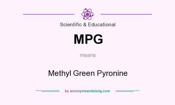 What does MPG mean? It stands for Methyl Green Pyronine