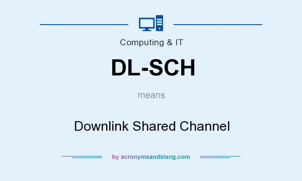 What does DL-SCH mean? It stands for Downlink Shared Channel
