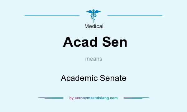 What does Acad Sen mean? It stands for Academic Senate