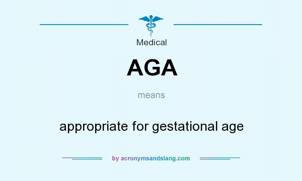 What does AGA mean? It stands for appropriate for gestational age