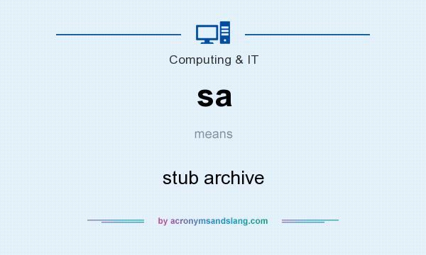 What does sa mean? It stands for stub archive