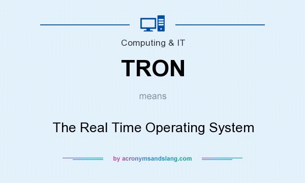 What does TRON mean? It stands for The Real Time Operating System