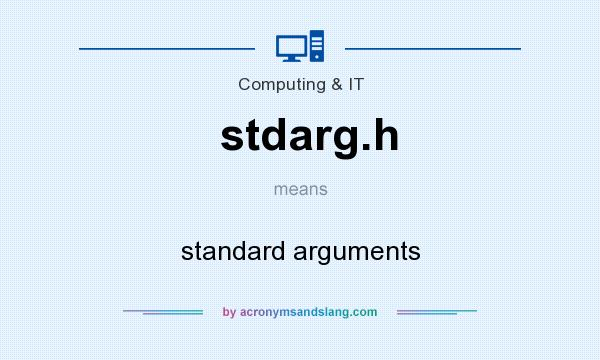 What does stdarg.h mean? It stands for standard arguments