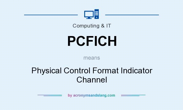 What does PCFICH mean? It stands for Physical Control Format Indicator Channel