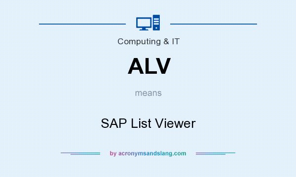 What does ALV mean? It stands for SAP List Viewer