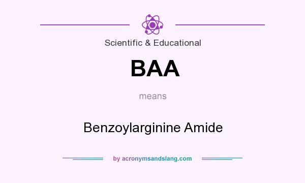 What does BAA mean? It stands for Benzoylarginine Amide